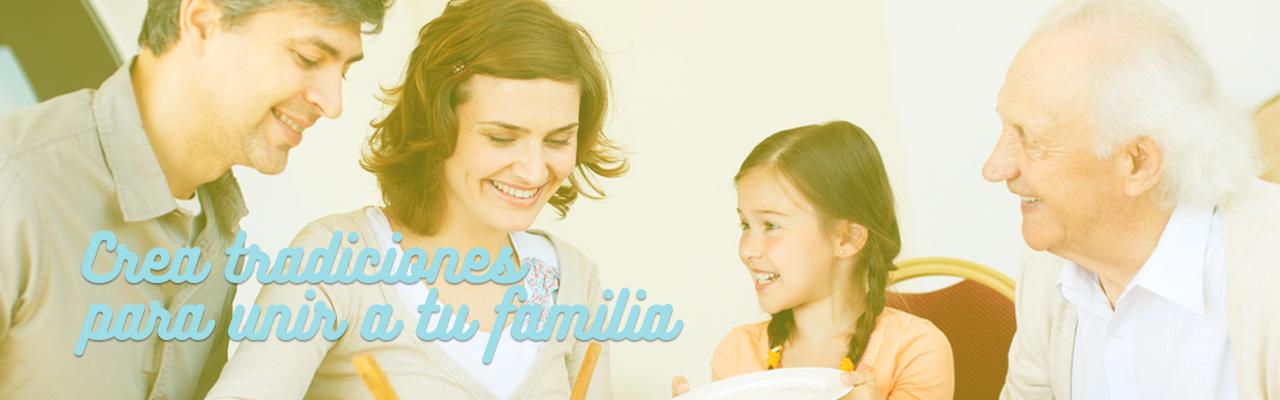 Crea tradiciones para unir a tu familia