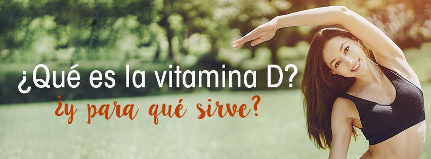¿Qué es la vitamina D y para qué sirve?