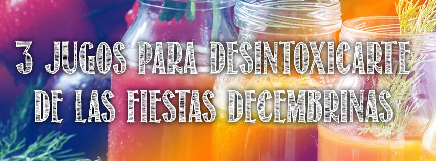 3 jugos para desintoxicarse de las fiestas decembrinas